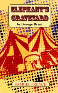 Cover of George Brant's book, Elephant's Graveyard